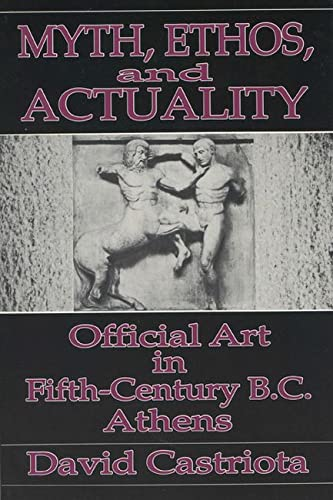 9780299133542: MYTH ETHOS & ACTUALITY: Official Art in Fifth Century B.C. Athens (Wisconsin Studies in Classics)