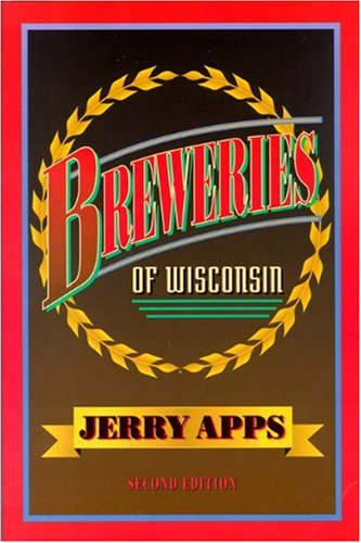 9780299133740: Breweries of Wisconsin (A North Coast Book)