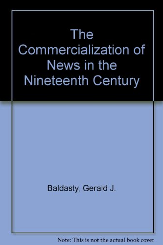 9780299134006: The Commercialization of News in the Nineteenth Century