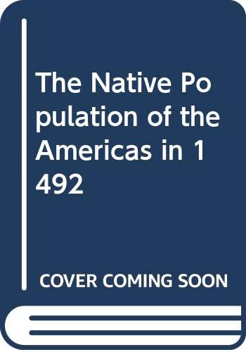 9780299134303: The Native Population of the Americas in 1492