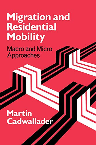 9780299134945: Migration and Residential Mobility: Macro and Micro Approaches
