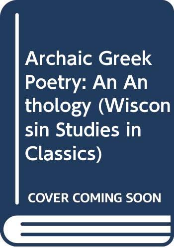 9780299135102: Archaic Greek Poetry: An Anthology (Wisconsin Studies in Classics)