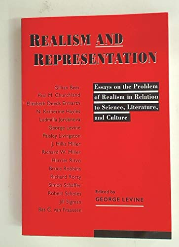 9780299136345: Realism and Representation: Essays on the Problem of Realism in Relation to Science, Literature and Culture (Science and Literature Series)