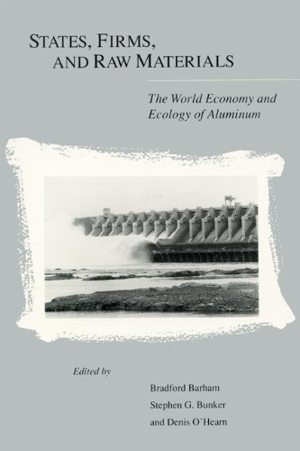 9780299141103: States, Firms, And Raw Materials: The World Economy And Ecology Of Aluminum