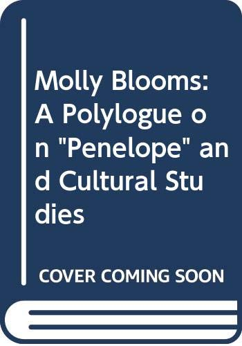 9780299141202: Molly Blooms: A Polylogue on