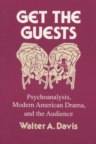 9780299141547: Get The Guests: Psychoanalysis, Modern American Drama, And The Audience (Wisconsin Project on American Writers)