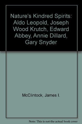 9780299141707: Nature's Kindred Spirits: Aldo Leopold, Joseph Wood Krutch, Edward Abbey, Annie Dillard, Gary Snyder