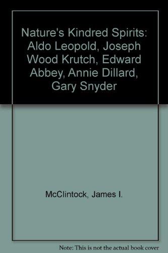 9780299141707: Nature's Kindred Spirits: Aldo Leopold, Joseph Wood Krutch, Edward Abbey, Annie Dillard, and Gary Snyder
