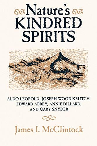 9780299141745: Nature's Kindred Spirits: Aldo Leopold, Joseph Wood Krutch, Edward Abbey, Annie Dillard, and Gary Snyder