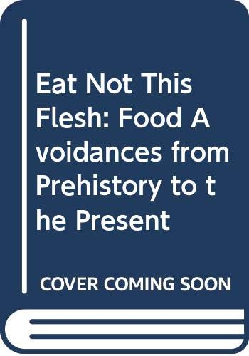 9780299142506: Eat Not This Flesh: Food Avoidances from Prehistory to the Present