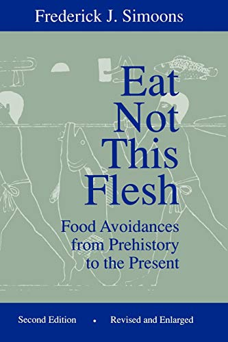 9780299142544: Eat Not This Flesh, 2nd Edition: Food Avoidances from Prehistory to the Present