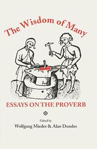 The Wisdom of Many: Essays on the Proverb: Mieder, Wolfgang