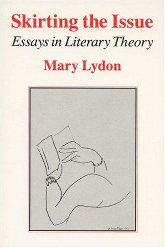 9780299144647: Skirting The Issue: Essays In Literary Theory (Financial Analysis; 76)