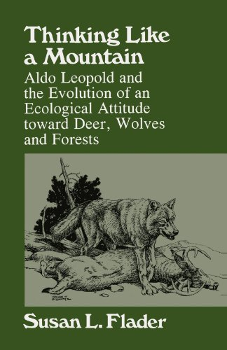 9780299145040: Thinking Like a Mountain: Aldo Leopold and the Evolution of an Ecological Attitude toward Deer, Wolves, and Forests