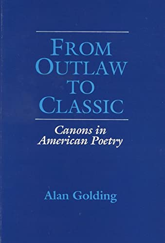 9780299146047: From Outlaw to Classic: Canons in American Poetry (Wisconsin Project on American Writers)