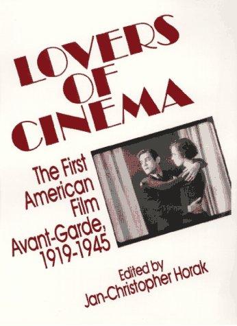 Lovers of Cinema: The First American Film Avant-Garde 1919-1945 (Wisconsin Studies in Film)