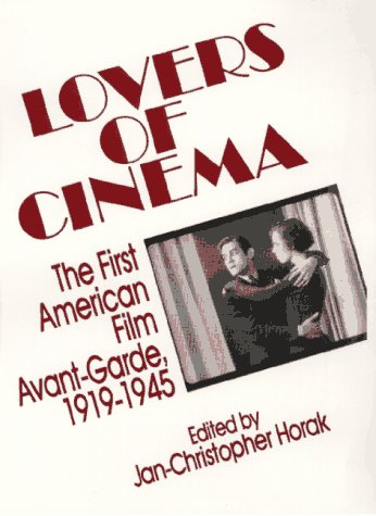 9780299146801: Lovers of Cinema: The First American Film Avant-Garde 1919-1945 (Wisconsin Studies in Film)