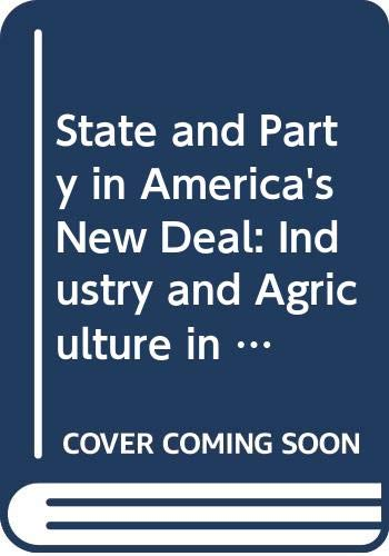 9780299147600: State and Party in America's New Deal