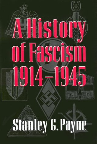 A History of Fascism, 1914-1945: Payne, Stanley G.
