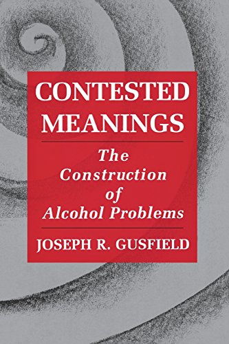 9780299149345: Contested Meanings: The Construction of Alcohol Problems