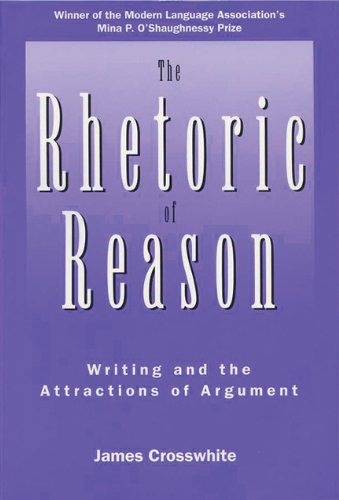 9780299149505: The Rhetoric of Reason: Writing and the Attractions of Argument (Rhetoric of the Human Sciences)
