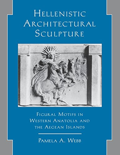 9780299149802: Hellenistic Architectural Sculpture: Figural Motifs In Western Anatolia And The Aegean Islands (Wisconsin Studies in Classics)