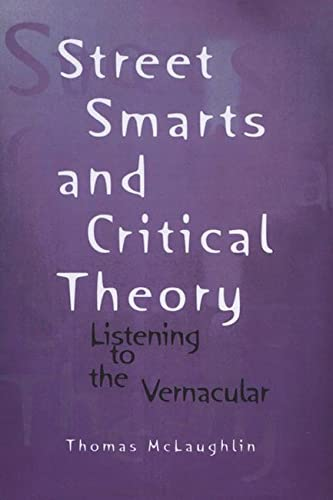9780299151744: Street Smarts and Critical Theory: Listening to the Vernacular (Wisconsin Project on American Writers)