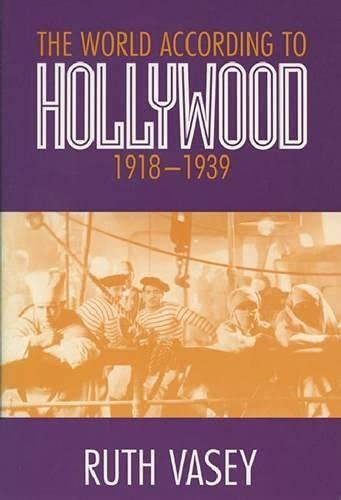 9780299151942: The World according to Hollywood, 1918-1939: How Hollywood Homogenized the World (Wisconsin Studies in Film)