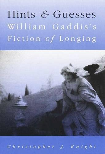 9780299153007: Hints And Guesses: William Gaddis'S Fiction Of Longing