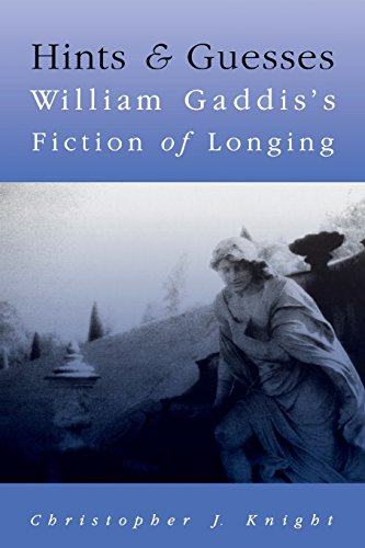 9780299153045: Hints And Guesses: William Gaddis'S Fiction Of Longing
