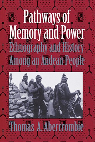 9780299153144: Pathways of Memory and Power: Ethnography and History among an Andean People