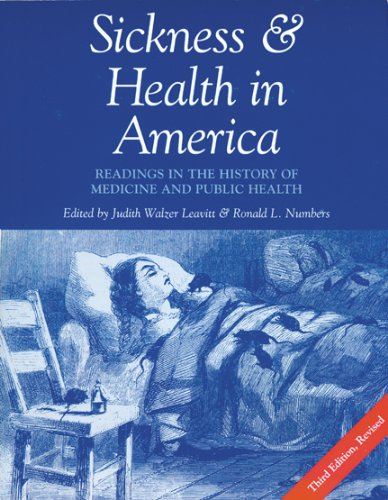 Sickness and Health in America: Readings in the History of Medicine and Public Health: Leavitt, ...