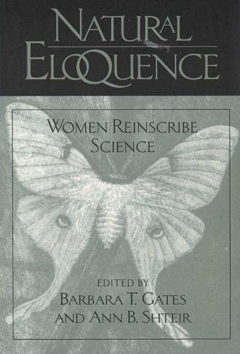 9780299154844: Natural Eloquence: Women Reinscribe Science (Science & Literature)