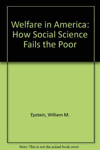 9780299155902: Welfare in America: How Social Science Fails the Poor