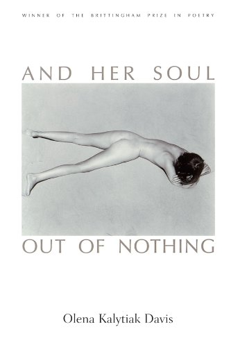 And Her Soul Out Of Nothing (Brittingham Prize in Poetry): Davis, Olena Kalytiak