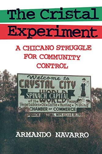 The Cristal Experiment: A Chicano Struggle for Community Control: Navarro, Armando