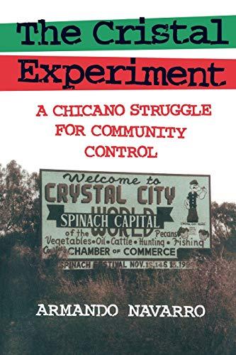 The Cristal Experiment: A Chicano Struggle for Community Control: Navarro, Armando