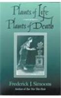 Plants of Life, Plants of Death: Simoons, Frederick J.