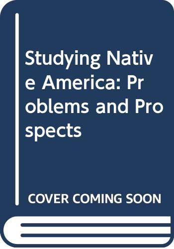 9780299160609: Studying Native America: Problems and Prospects