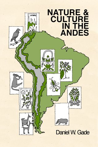 9780299161200: Nature and Culture in the Andes