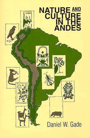 9780299161248: Nature & Culture in the Andes