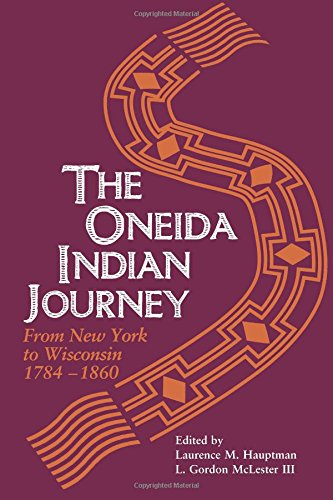 9780299161446: Oneida Indian Journey: From New York to Wisconsin, 1784-1860