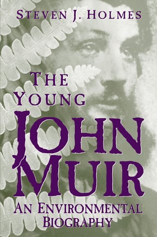 9780299161507: The Young John Muir: An Environmental Biography
