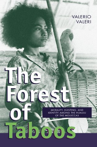 9780299162108: The Forest of Taboos: Morality, Hunting, and Identity among the Huaulu of the Moluccas