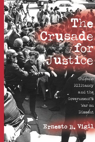 9780299162207: The Crusade for Justice: Chicano Militancy and the Government's War on Dissent