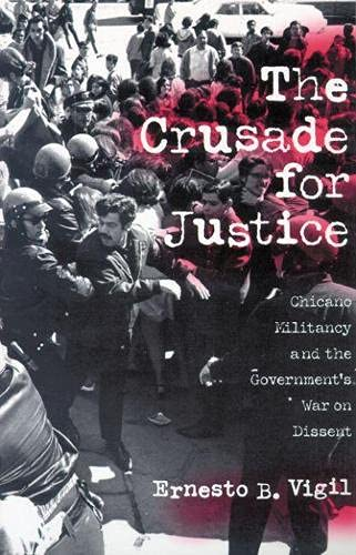 9780299162245: The Crusade for Justice: Chicano Militancy and the Government's War on Dissent