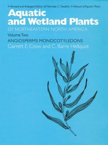 9780299162849: Aquatic and Wetland Plants of Northeastern North America, Volume II: A Revised and Enlarged Edition of Norman C. Fassett's A Manual of Aquatic Plants, Volume II: Angiosperms: Monocotyledons