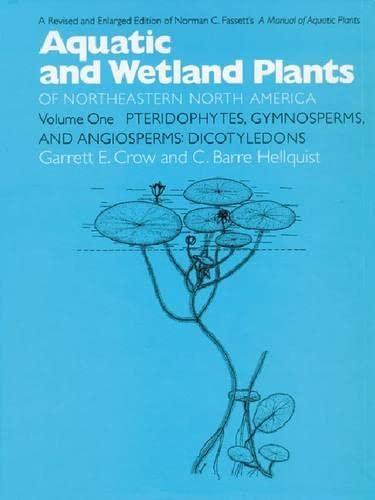 001: Aquatic and Wetland Plants of Northeastern: Garrett E. Crow;