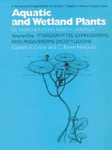 9780299163303: 001: Aquatic and Wetland Plants of Northeastern North America, Volume I: A Revised and Enlarged Edition of Norman C. Fassett's A Manual of Aquatic ... Gymnosperms, and Angiosperms: Dicotyledons