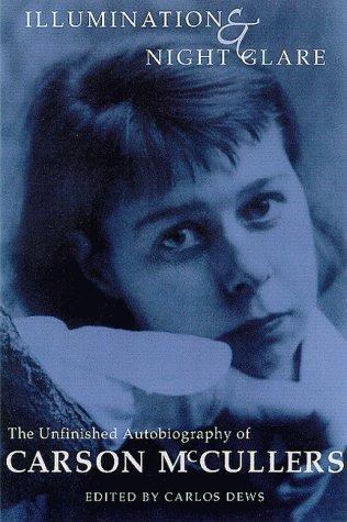 Illumination & Nightglare The autobiography of carson mccullers